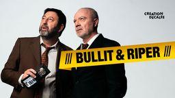 Bullit & Riper : le making-of