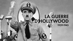 La guerre d'Hollywood 1939-1945