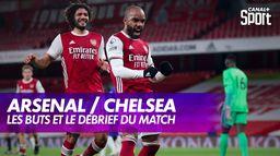 Arsenal / Chelsea : les buts et le débrief
