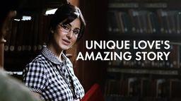 Unique Love's Amazing Story