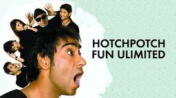 Hotch Potch : Fun Unlimited - Golmaal