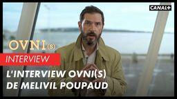OVNI(s) - L'interview Ovni(s) de Melvil Poupaud
