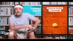 """""""L'avantage"""" - Thomas André"""