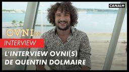 OVNI(s) - L'Interview Ovni(s) de Quentin Dolmaire