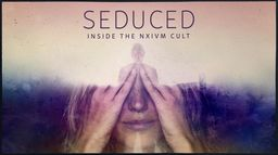 Seduced : Inside the NXIVM Cult