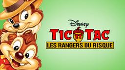Tic et Tac, les Rangers du Risque