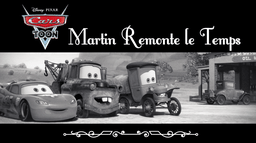 Cars Toon : Martin remonte le temps