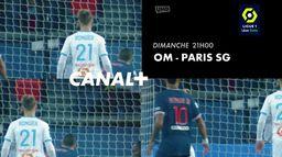 Bande-annonce OM / PSG sur CANAL+ : Ligue 1 Uber Eats, 24ème journée