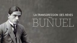 Luis Buñuel, la transgression des rêves