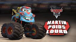 Cars Toon : Martin Poids Lourd