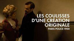 Les coulisses d'une Création Originale, Paris Police 1900