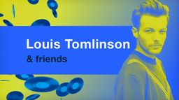 Louis Tomlinson and Friends