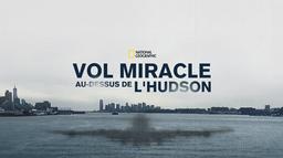 Amerrissage miraculeux sur l'Hudson