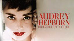 Audrey Hepburn, douleur et gloire