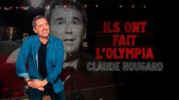 Ils ont fait l'Olympia : Claude Nougaro