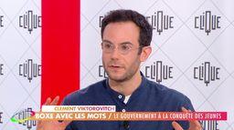 Clément Viktorovitch : le gouvernement à la conquête des jeunes