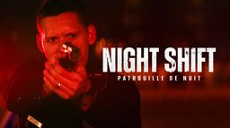 Night Shift - Patrouille de nuit