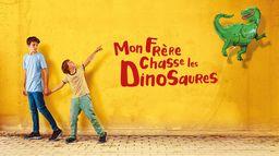 Mon frère chasse les dinosaures