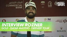 Interview d'Antoine Rozner : Qatar Masters - Dernier tour