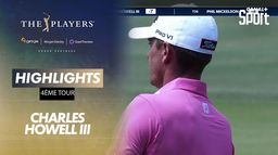 Highlights Charles Howell III : The Players - 4ème tour