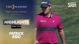 Highlights Patrick Reed : The Players - 4ème tour