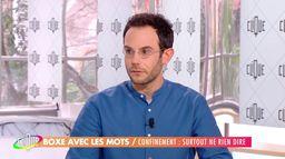 Clément Viktorovitch : Confinement, surtout ne rien dire
