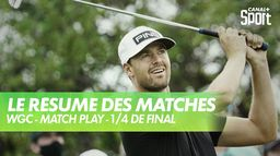 Le résumé des 1/4 de Final : WGC Match Play