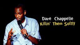 Dave Chappelle : Killin' Them Softly