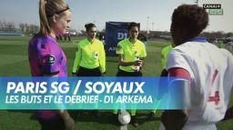 Les buts et le débrief de PSG / Soyaux - D1 Arkema : D1 Arkema