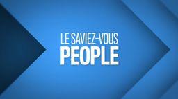 Le saviez-vous people