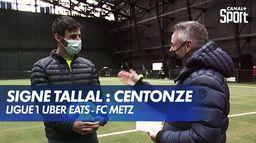 Signé Tallal : Fabien Centonze (FC Metz) : Ligue 1 Uber Eats