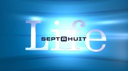 Sept à huit Life