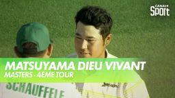 Matsuyama le Dieu vivant : Masters - 4ème Tour