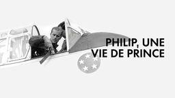 Philip, une vie de prince