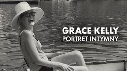 Grace Kelly - portret intymny