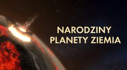 Narodziny planety Ziemia