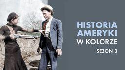 Historia Ameryki w kolorze - Sezon 3