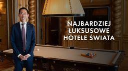Najbardziej luksusowe hotele świata