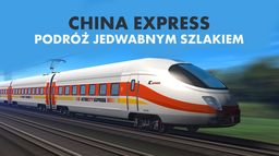 China Express - podróż jedwabnym szlakiem