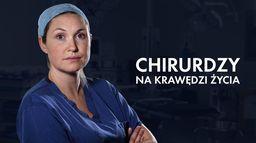 Chirurdzy: na krawędzi życia