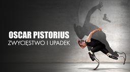 Oscar Pistorius. Zwycięstwo i upadek