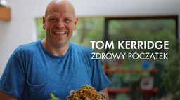 Tom Kerridge - zdrowy początek