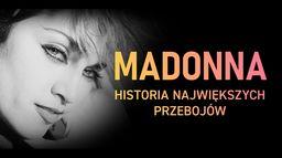 Madonna: Historia największych przebojów