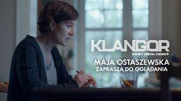Klangor - Maja Ostaszewska zaprasza do oglądania serialu