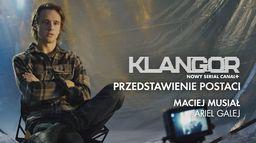 Klangor: Przedstawienie postaci - Maciej Musiał