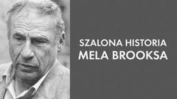 Szalona historia Mela Brooksa