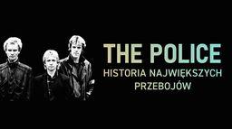 The Police: Historia największych przebojów