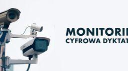 Monitoring. Cyfrowa dyktatura