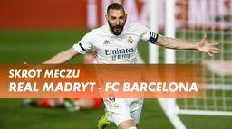 Skrót meczu Real Madryt - FC Barcelona