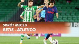 Skrót meczu Betis - Atletico